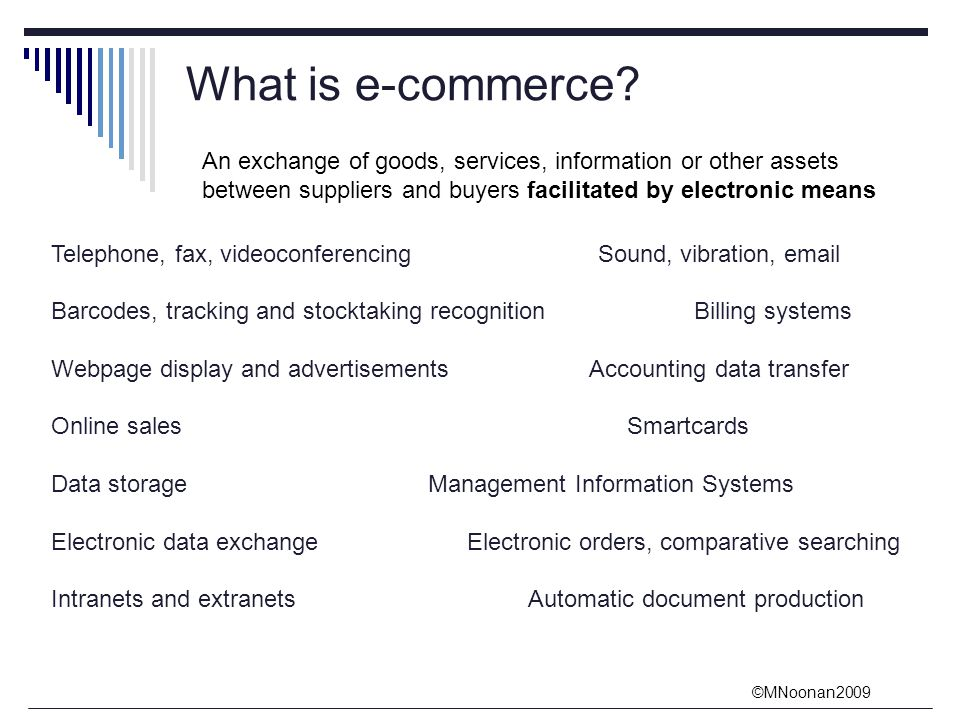 ©MNoonan2009 What is e-commerce.