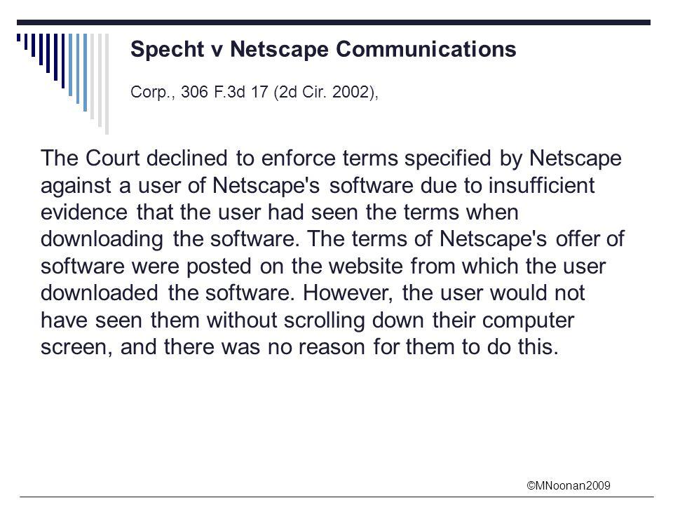©MNoonan2009 Specht v Netscape Communications Corp., 306 F.3d 17 (2d Cir.
