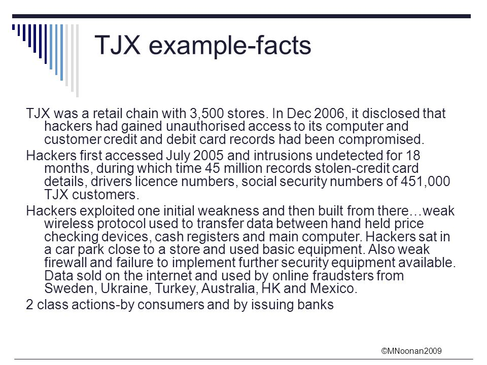 ©MNoonan2009 TJX example-facts TJX was a retail chain with 3,500 stores.