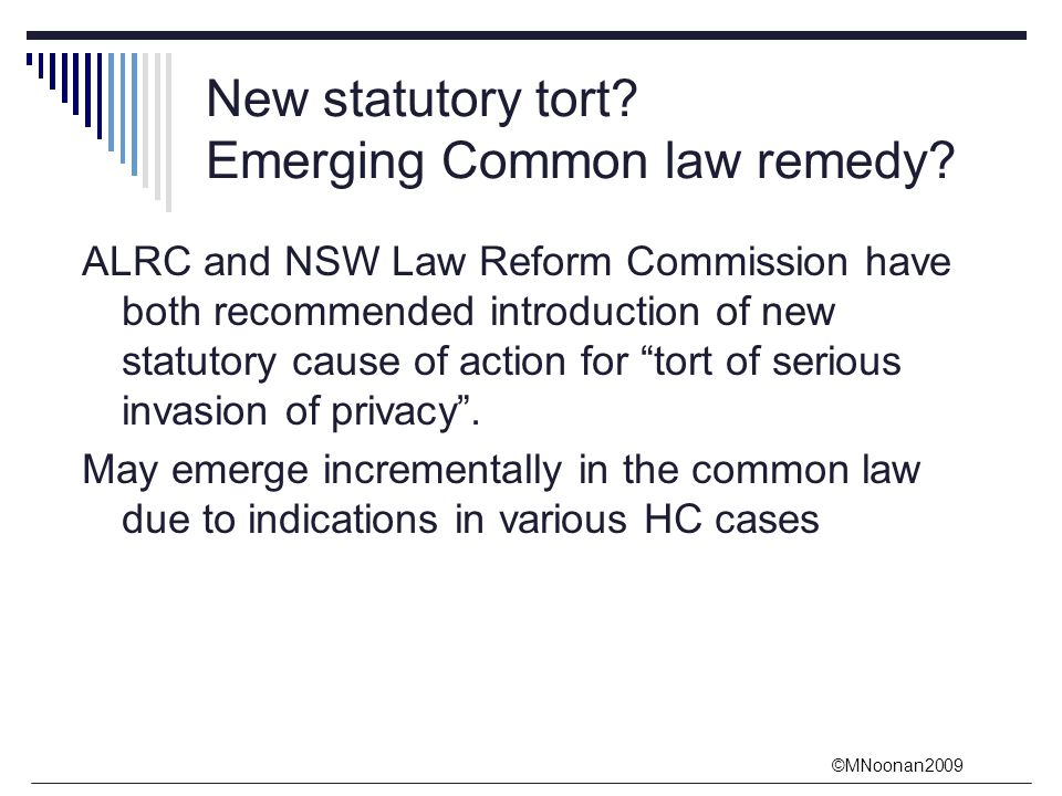 ©MNoonan2009 New statutory tort.Emerging Common law remedy.