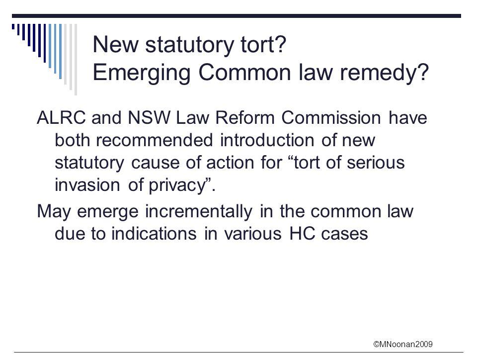 ©MNoonan2009 New statutory tort. Emerging Common law remedy.