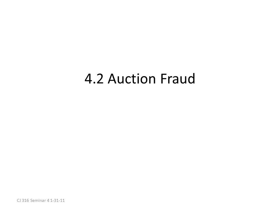 CJ 316 Seminar 4 1-31-11 4.2 Auction Fraud