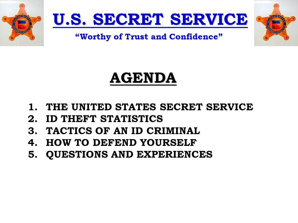 U.S. SECRET SERVICE Worthy of Trust and Confidence AGENDA 1.