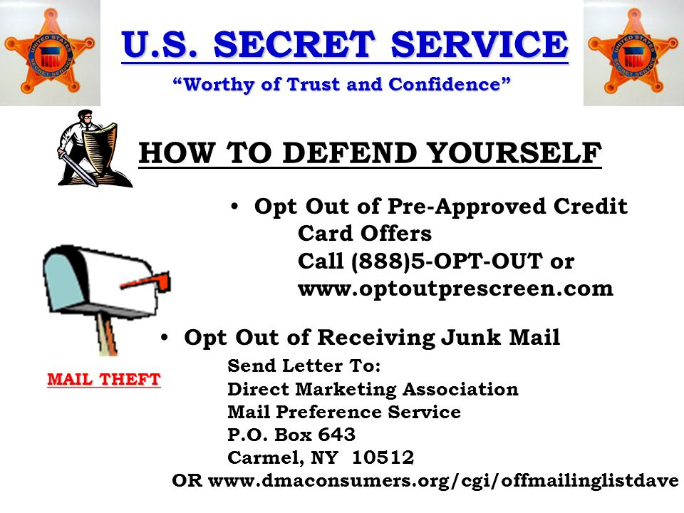 """U.S. SECRET SERVICE """"Worthy of Trust and Confidence"""" HOW TO DEFEND YOURSELF Opt Out of Pre-Approved Credit Card Offers Call (888)5-OPT-OUT or www.opto"""