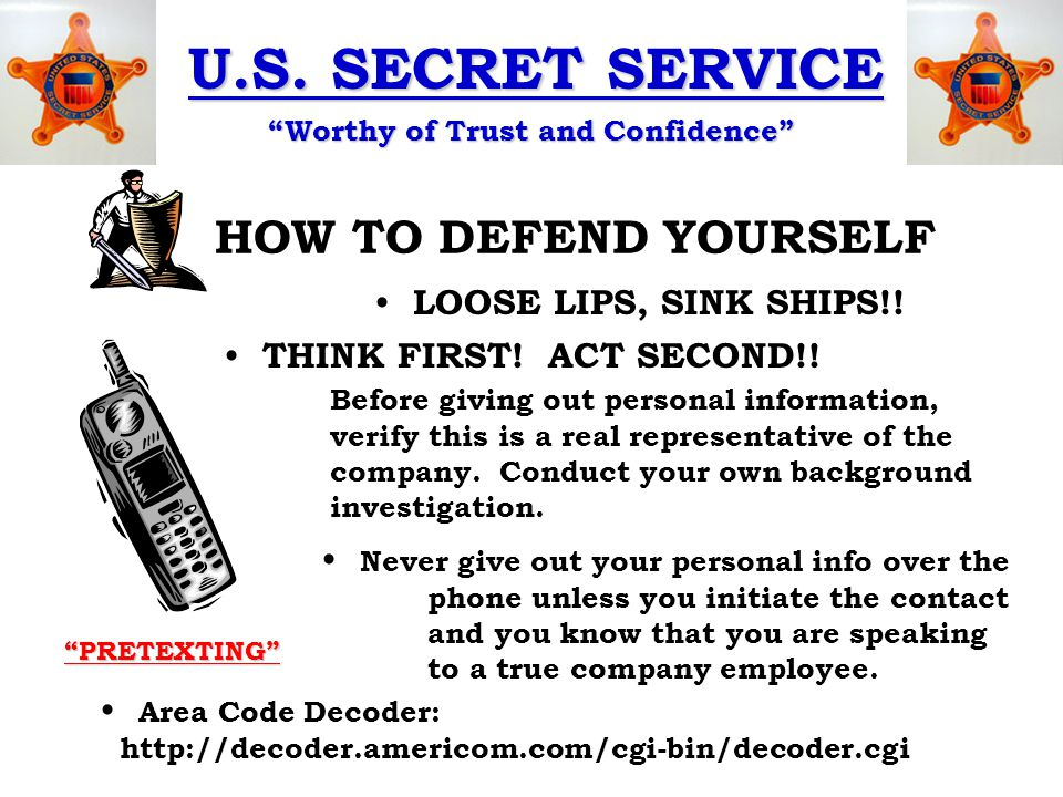 """U.S. SECRET SERVICE """"Worthy of Trust and Confidence"""" HOW TO DEFEND YOURSELF LOOSE LIPS, SINK SHIPS!! """"PRETEXTING"""" Never give out your personal info ov"""