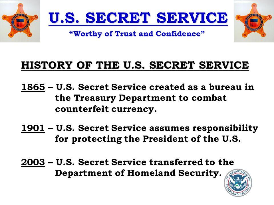 U.S.SECRET SERVICE Worthy of Trust and Confidence THE U.S.
