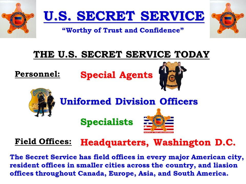 U.S.SECRET SERVICE Worthy of Trust and Confidence MISSION OF THE U.S.