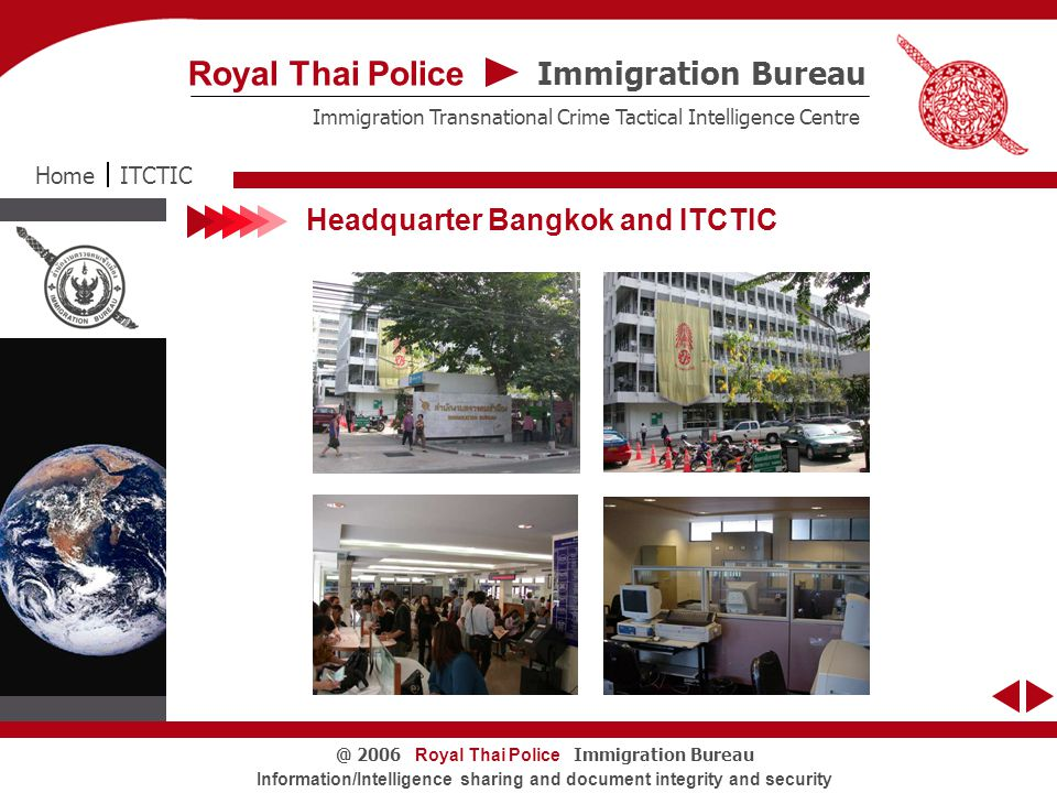 Royal Thai Police Immigration Bureau@ 2006 Information/Intelligence sharing and document integrity and security Seizure of Parcels ITCTICHome Immigration Bureau Royal Thai Police Immigration Transnational Crime Tactical Intelligence Centre