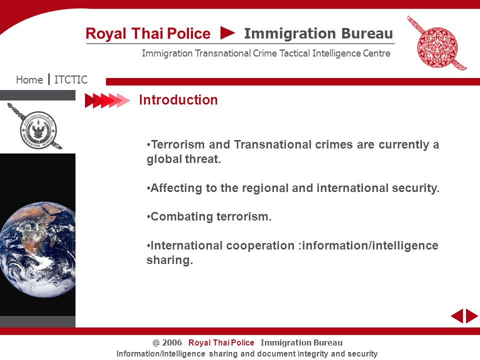 Royal Thai Police Immigration Bureau@ 2006 Information/Intelligence sharing and document integrity and security Intelligence Sharing Thailand policies and practices in intelligence sharing.