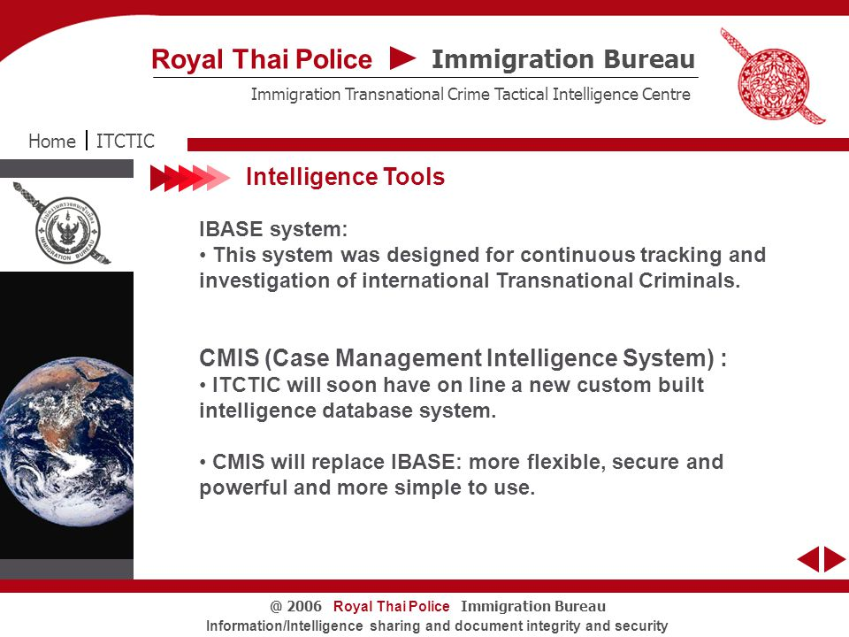 Tuesday, April 7, 2005 Royal Thai Police Immigration Bureau@ 2006 Information/Intelligence sharing and document integrity and security Exhibits Seized from SOORIYA ITCTICHome Immigration Bureau Royal Thai Police Immigration Transnational Crime Tactical Intelligence Centre