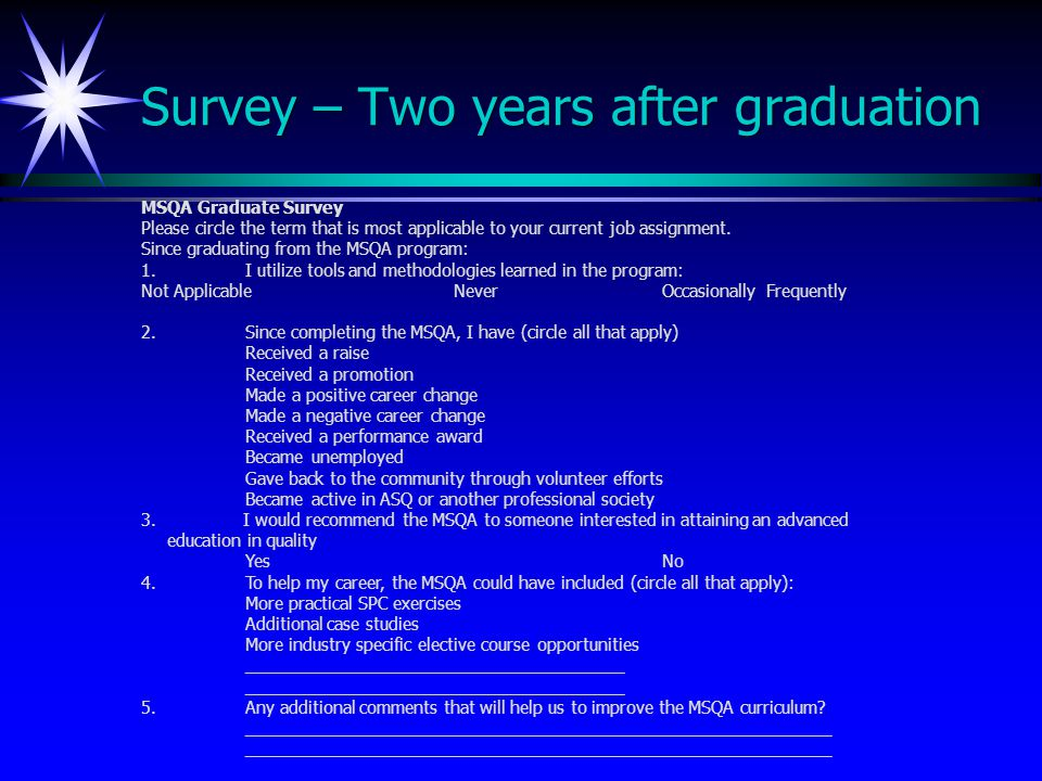 Survey – Two years after graduation MSQA Graduate Survey Please circle the term that is most applicable to your current job assignment.