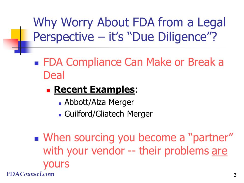FDACounsel.com 3 Why Worry About FDA from a Legal Perspective – it's Due Diligence .