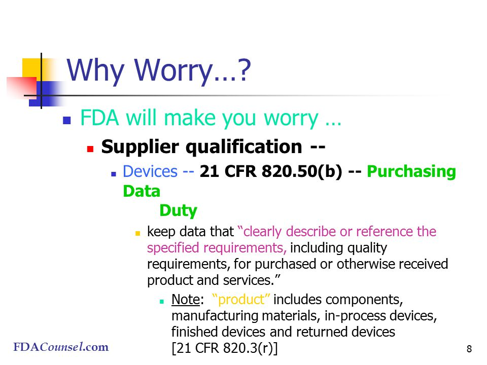 FDACounsel.com 8 Why Worry….