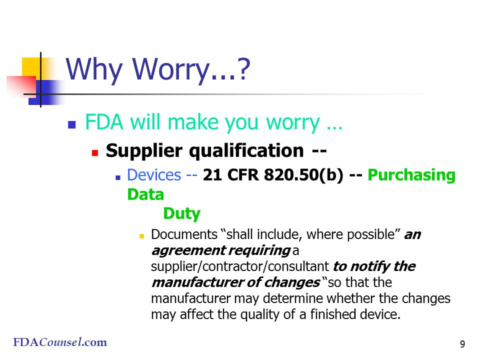 FDACounsel.com 9 Why Worry....