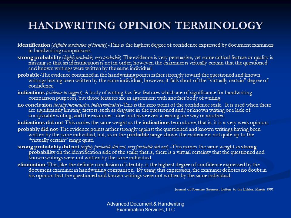 Advanced Document & Handwriting Examination Services, LLC HANDWRITING OPINION TERMINOLOGY identification (definite conclusion of identity)-This is the