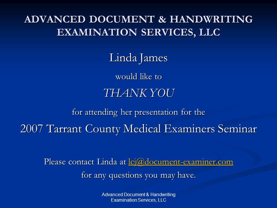 Advanced Document & Handwriting Examination Services, LLC ADVANCED DOCUMENT & HANDWRITING EXAMINATION SERVICES, LLC Linda James would like to THANK YO