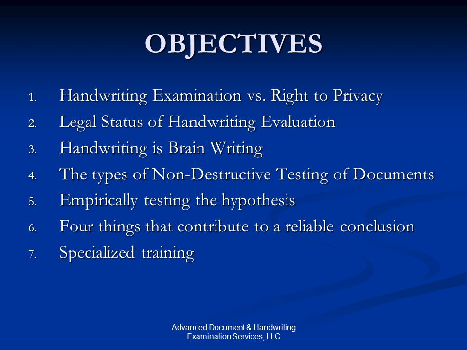 Advanced Document & Handwriting Examination Services, LLC OBJECTIVES 1.
