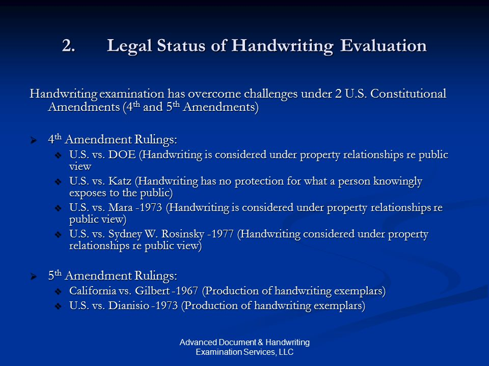 Advanced Document & Handwriting Examination Services, LLC 2.Legal Status of Handwriting Evaluation Handwriting examination has overcome challenges under 2 U.S.