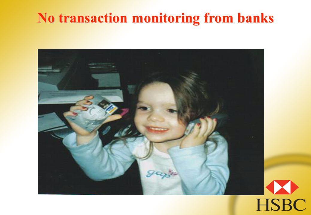 No transaction monitoring from banks