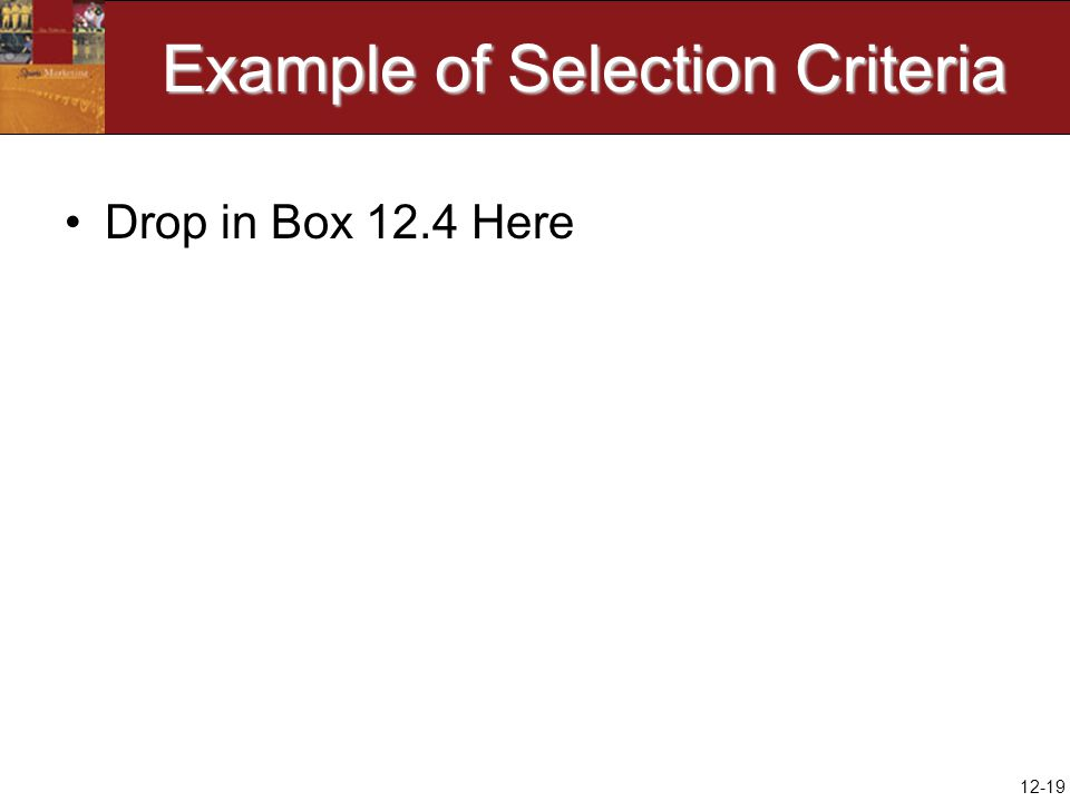12-19 Example of Selection Criteria Drop in Box 12.4 Here
