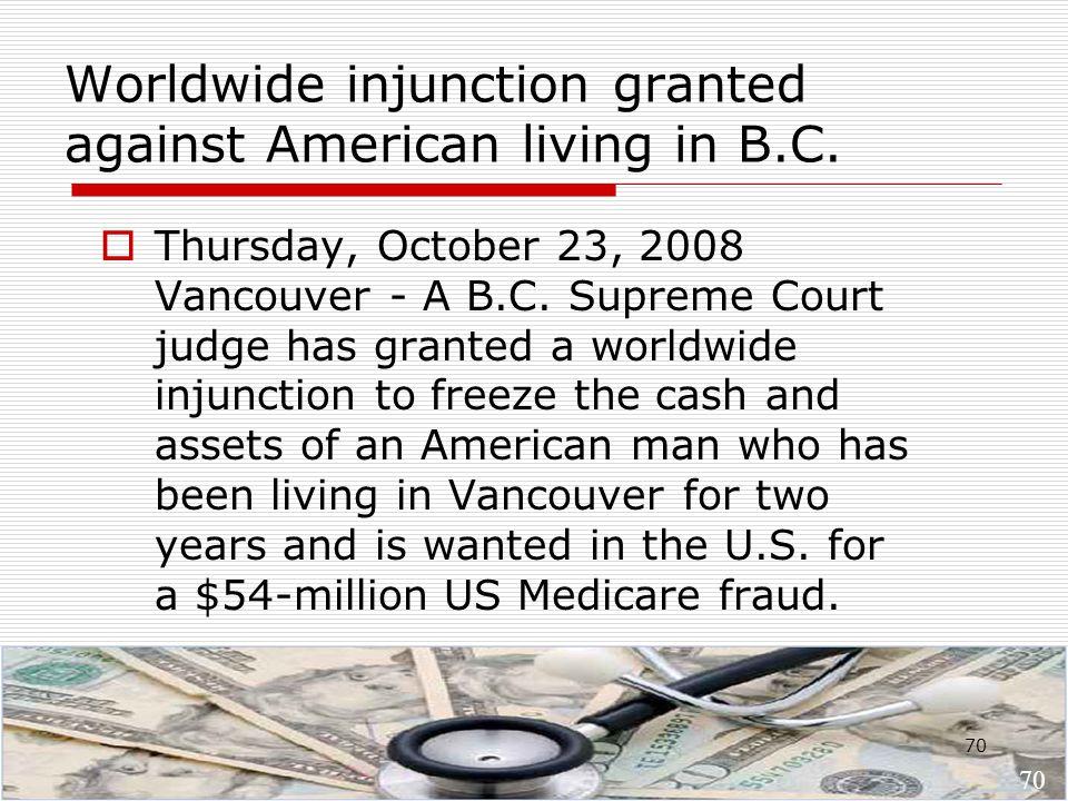70 Worldwide injunction granted against American living in B.C.