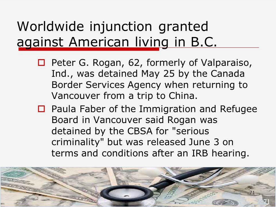 71 Worldwide injunction granted against American living in B.C.