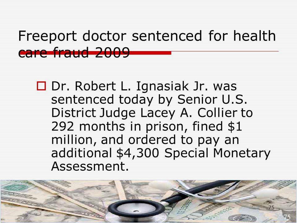 75 Freeport doctor sentenced for health care fraud 2009  Dr.