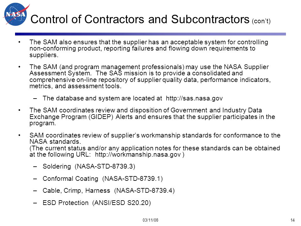 03/11/0814 Control of Contractors and Subcontractors (con't) The SAM also ensures that the supplier has an acceptable system for controlling non-conforming product, reporting failures and flowing down requirements to suppliers.