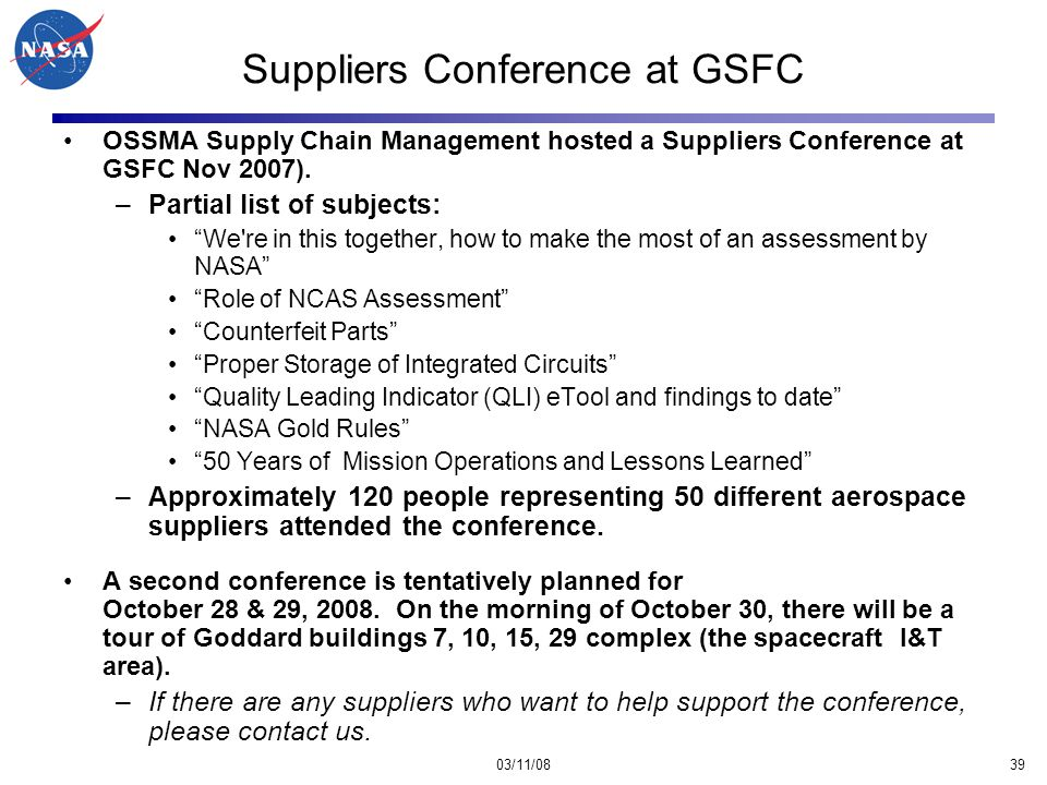 03/11/0839 Suppliers Conference at GSFC OSSMA Supply Chain Management hosted a Suppliers Conference at GSFC Nov 2007).