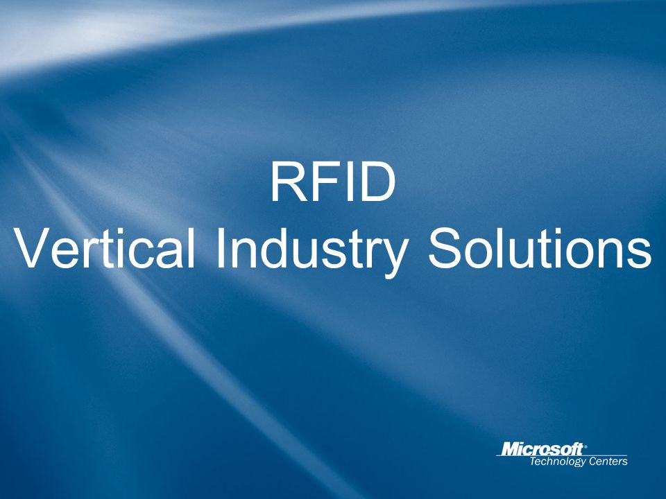 RFID in Retail Pallet & Case Level Most of the early adoption Product visibility across the supply chain Smarter operations, operational efficiencies Inventory reduction Product availability in stores, backrooms, DCs Item level scenarios Product availability on the store shelf Item level inventory visibility at the store level Smarter Shopping, customer convenience Customer service, service errors (pharmacies)