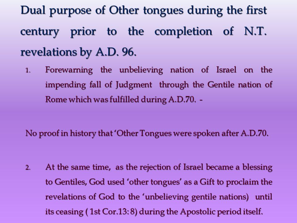 Dual purpose of Other tongues during the first century prior to the completion of N.T.