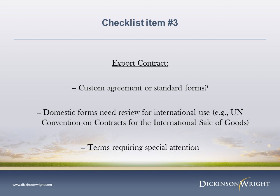 Checklist item #3 Export Contract: -- Custom agreement or standard forms.