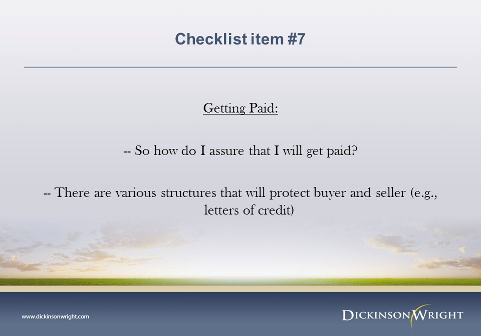 Checklist item #7 Getting Paid: -- So how do I assure that I will get paid.