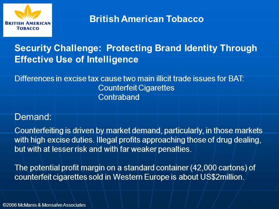 ©2006 McManis & Monsalve Associates Security Challenge: Protecting Brand Identity Through Effective Use of Intelligence Differences in excise tax caus