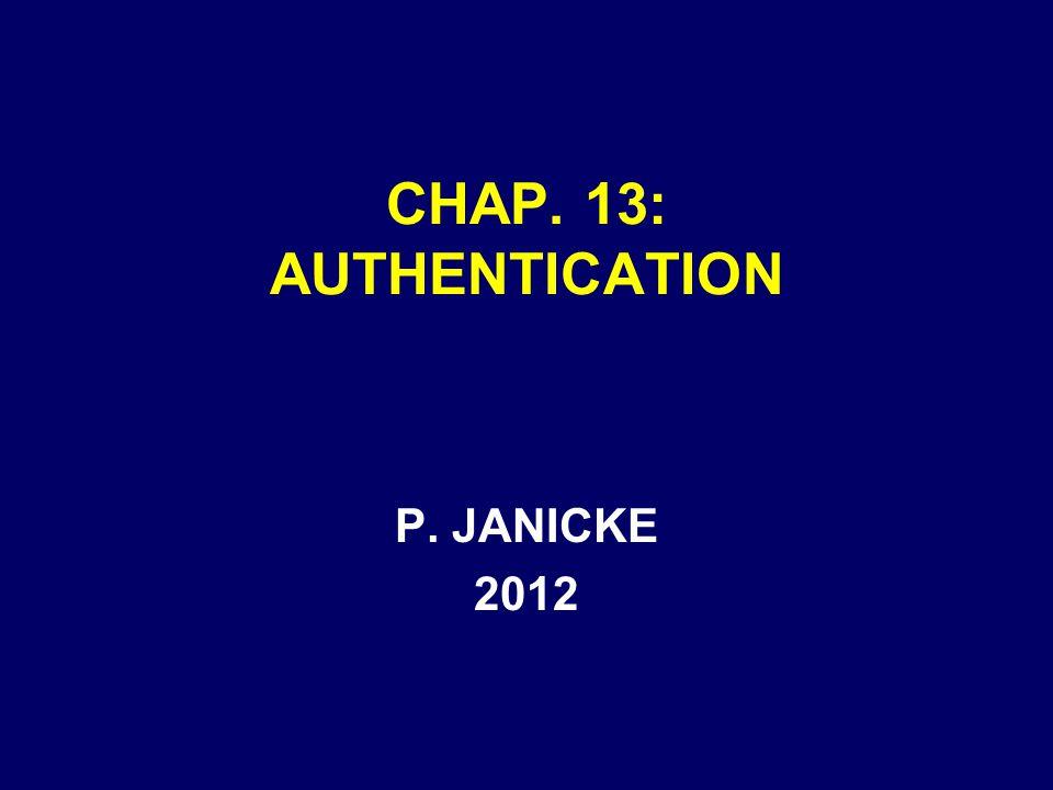 CHAP. 13: AUTHENTICATION P. JANICKE 2012