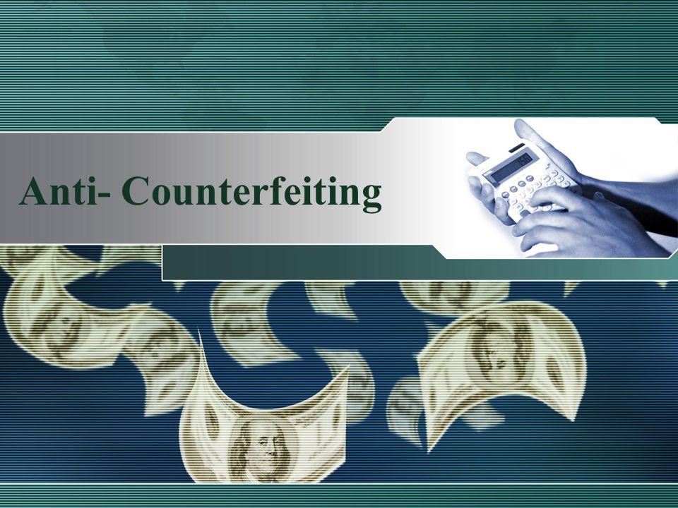 Anti- Counterfeiting