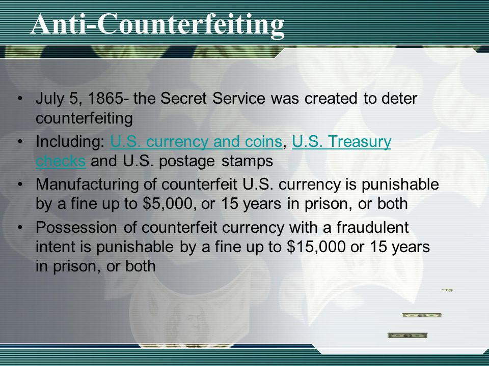 July 5, 1865- the Secret Service was created to deter counterfeiting Including: U.S.