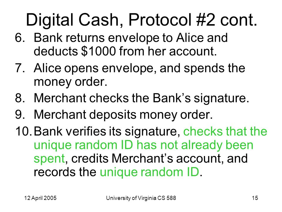 12 April 2005University of Virginia CS 58815 Digital Cash, Protocol #2 cont.