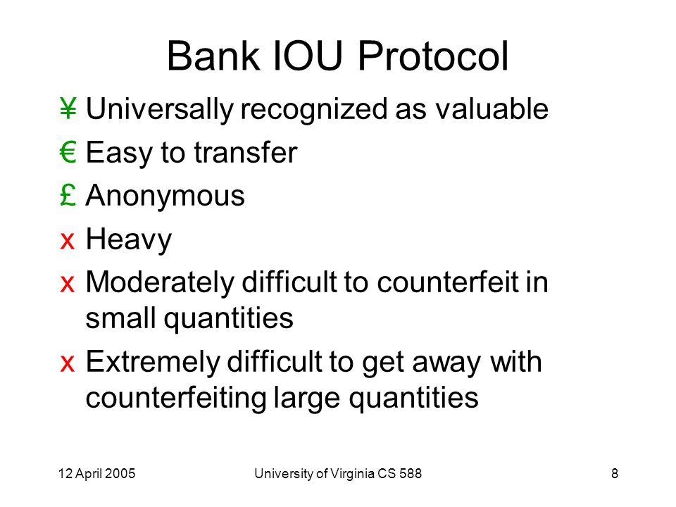 12 April 2005University of Virginia CS 58829 Printing more valuable paper than cash?