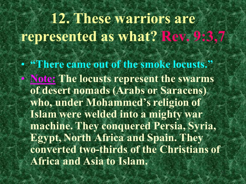 30 12. These warriors are represented as what. Rev.