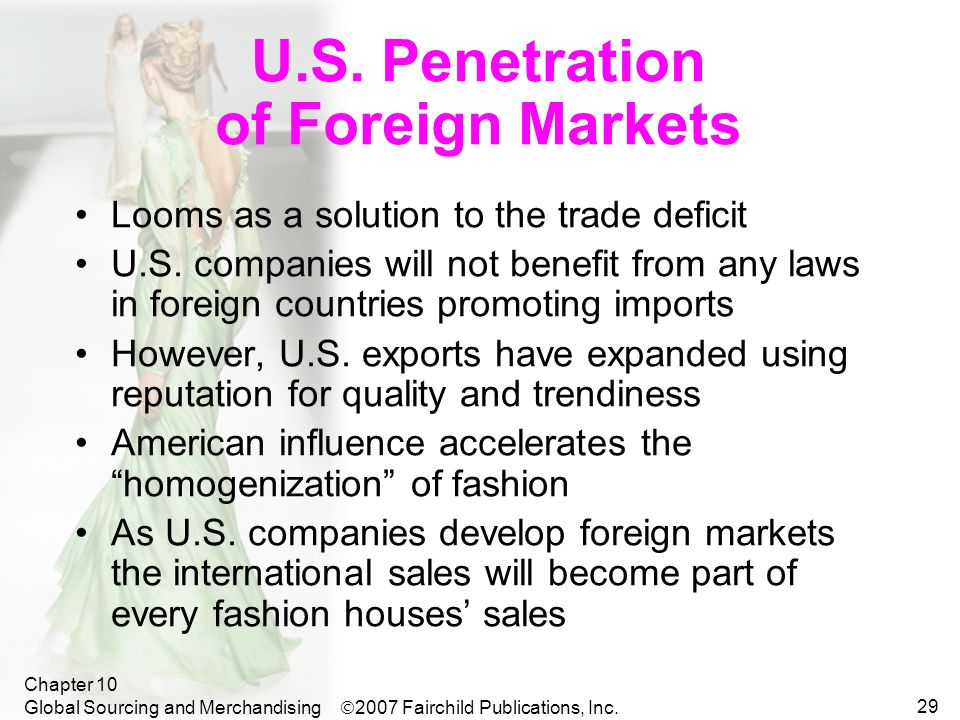  2007 Fairchild Publications, Inc. Chapter 10 Global Sourcing and Merchandising 29 U.S.