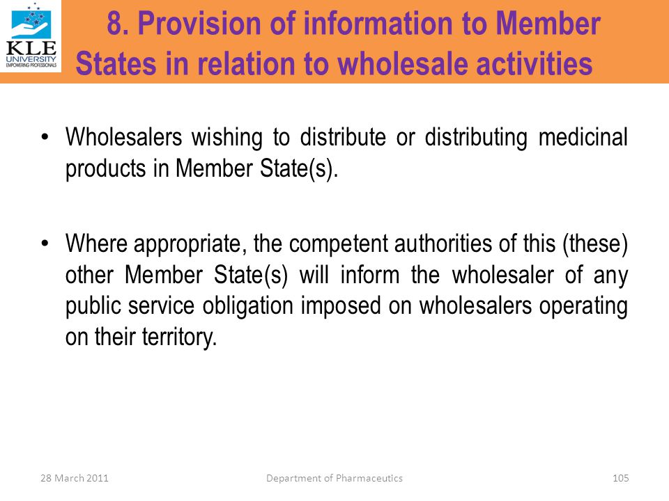 8. Provision of information to Member States in relation to wholesale activities Wholesalers wishing to distribute or distributing medicinal products