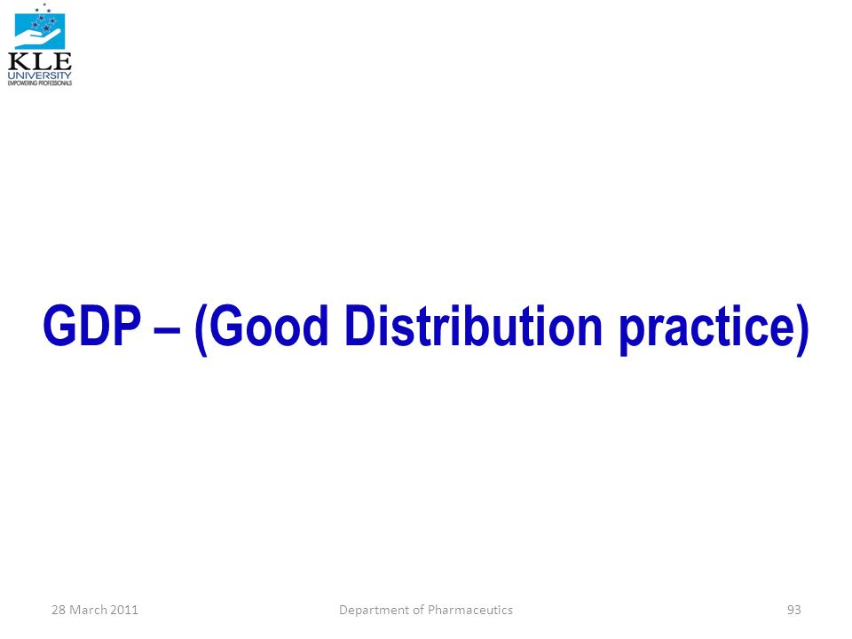 GDP – (Good Distribution practice) 28 March 2011Department of Pharmaceutics93