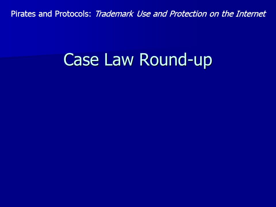 Case Law Round-up Pirates and Protocols: Trademark Use and Protection on the Internet