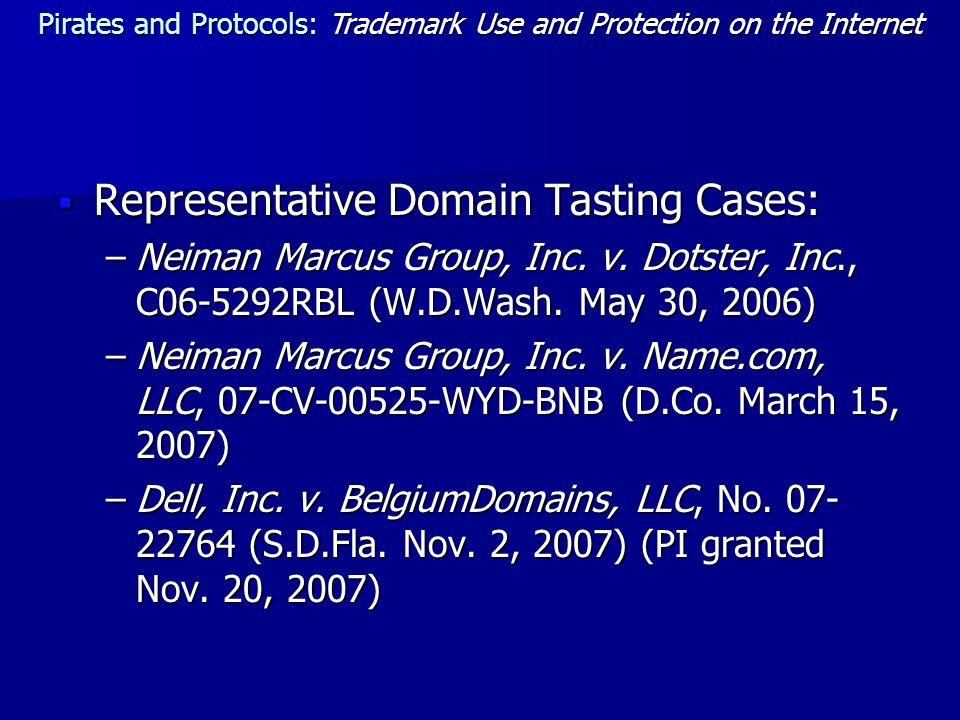  Representative Domain Tasting Cases: –Neiman Marcus Group, Inc.