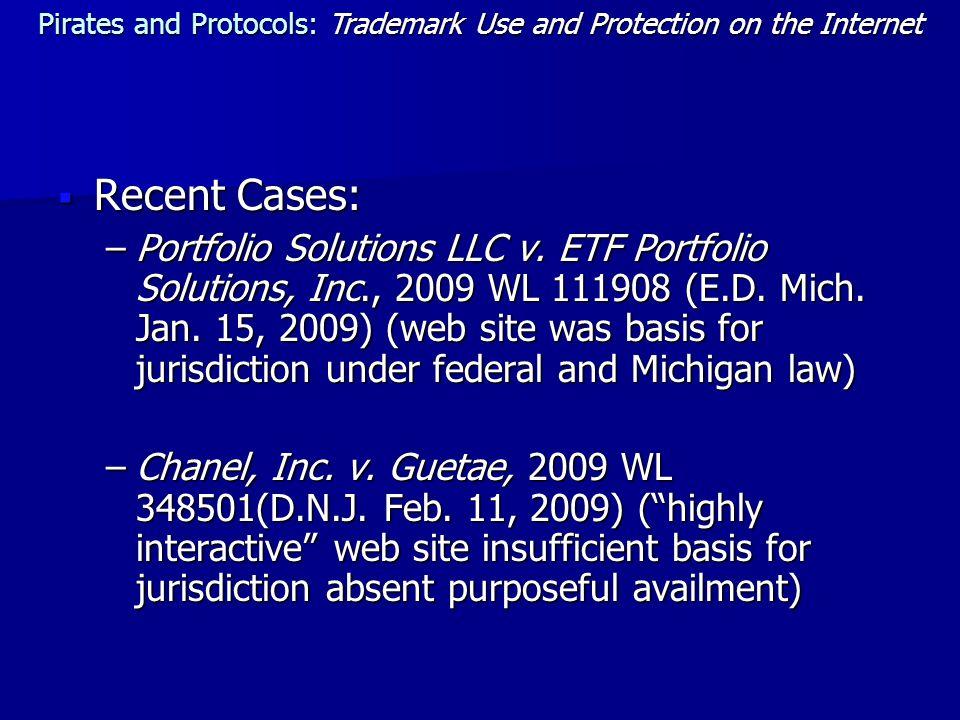  Recent Cases: –Portfolio Solutions LLC v. ETF Portfolio Solutions, Inc., 2009 WL 111908 (E.D.