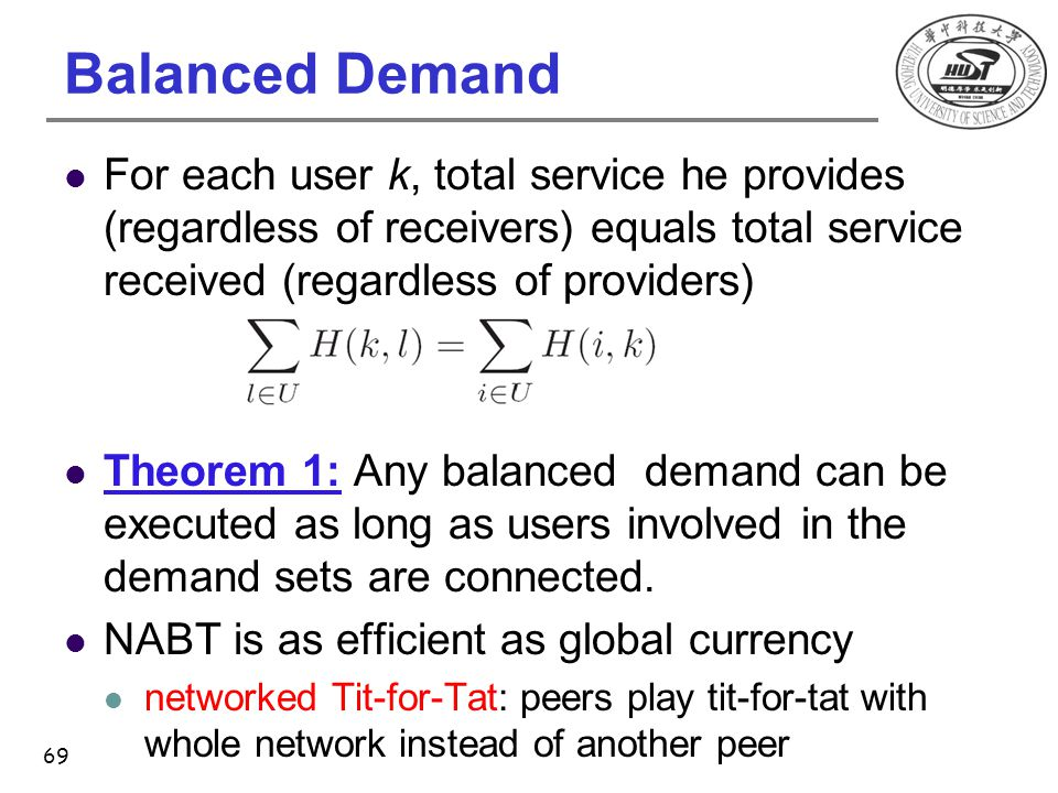 Balanced Demand For each user k, total service he provides (regardless of receivers) equals total service received (regardless of providers) Theorem 1