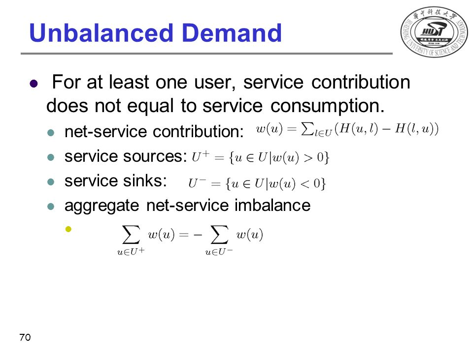 Unbalanced Demand For at least one user, service contribution does not equal to service consumption. net-service contribution: service sources: servic