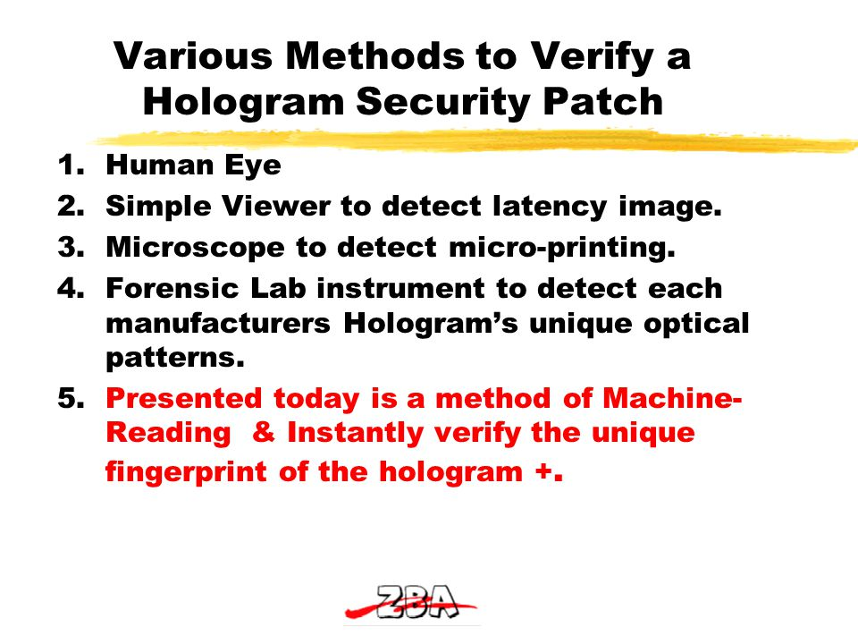 Various Methods to Verify a Hologram Security Patch 1.Human Eye 2.Simple Viewer to detect latency image.