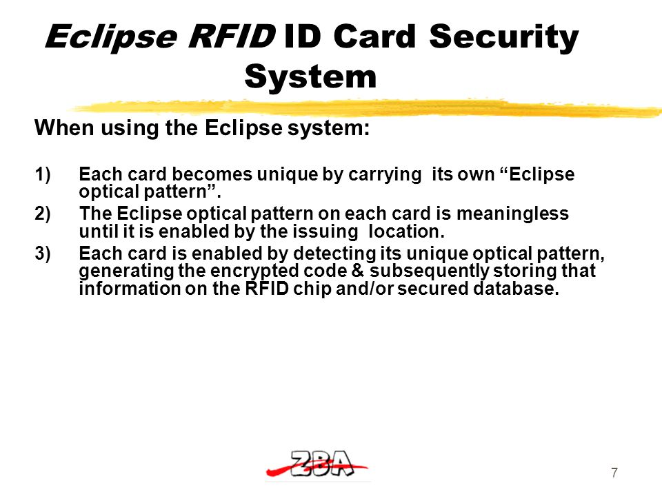 7 Eclipse RFID ID Card Security System When using the Eclipse system: 1)Each card becomes unique by carrying its own Eclipse optical pattern .